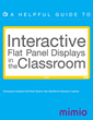 Guide from Mimio Helps Educators Select and Integrate Interactive Flat...
