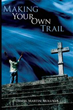 Author Teaches Readers About 'Making Your Own Trail'