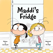 New Book, 'Maddi's Fridge,' Helps Young Readers Cope with a Sad Fact...