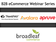 B2B Webinar Series: eCommerce Insight and Solutions Sponsored by Broadleaf Commerce