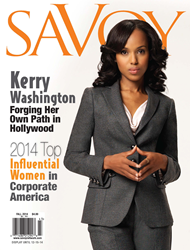 Savoy Fall 2014 Issue: Top Influential Women in Corporate America featuring Kerry Washington