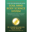New York Times Bestselling Author Dr. and Master Zhi Gang Sha Explores Scientific Explanations for Spiritual Healing in New Book, Soul Mind Body Science System