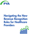 PYA White Paper Navigates Revenue Recognition Rules for Healthcare...