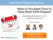 """Timing Heart Valve Surgery"" Webinar Announced by Northwestern..."