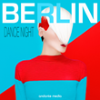 BE IN BERLIN - Dance Night - CD Cover - all rights reserved by andante media & fotolia.com!