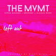 """Don't Get """"Left Out"""" and Join The MVMT"""