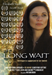 The Long Wait has received many accolades and awards from International Festivals, audiences and critics.