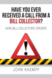 "John Kaempf's first book ""Have You Ever Received a Call From a Bill..."