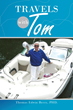 "Dr. Tom Berry's new book ""Travels With Tom"" follows the author on his..."