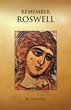 "Pontus' first book ""Remember Roswell"" details a persons' journey..."