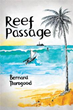 Author Bernard Thorogood Releases 'Reef Passage'