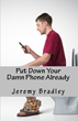 Cover: Put Down Your Damn Phone Already