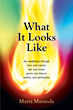 New Memoir, 'What It Looks Like,' Tells Story of Quest for Healing