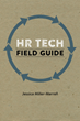 """Rep Cap Press Publishes """"HR Tech Field Guide"""" by Jessica Miller-Merrell"""