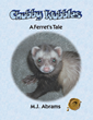 Author Myron Abrams Reveals the Adventures of Owning an Unconventional Pet