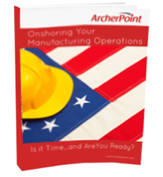 Free eBook: Onshoring Your Manufacturing Operations