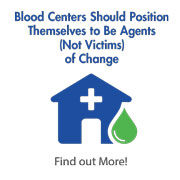 Pershing Yoakley & Associates White Paper Blood Centers Should Position Themselves to Be Agents (Not Victims) of Change