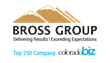 "Denver-Based Bross Group Named to the ""Top 250 Colorado Private..."