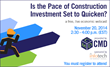CMD Announces Fall Economic Webcast: Is the Pace of Construction...