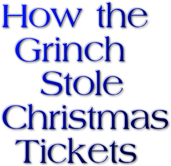 Cheap How The Grinch Stole Christmas Tickets Ticket Down Slashes How The Grinch Stole Christmas