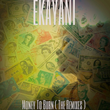 Ekayani's Money to Burn Remixes Album
