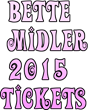 "Bette Midler Presale Tickets in Philadelphia, Chicago, Anaheim & San Jose Available Today at TicketDown.com for 2015 ""It's the Girls! Tour"" Tour Dates"