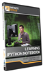 "Infinite Skills' ""Learning iPython Notebook Tutorial""..."