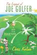 "New Book, ""The Legend of Joe Golfer,"" Celebrates the Regular..."