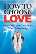 Diane Haworth: 'Choosing Love…When You Just Want to Slap...