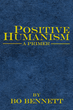 Social Scientist Bo Bennett's New Book 'Positive Humanism: A Primer'...