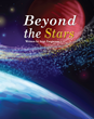 "Arpi Zargaryan's First Book ""Beyond the Stars"" is a Lovingly Crafted and Gorgeously Illustrated Trek Into an Exciting New World of Imagination"