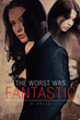 "R. Kruse's First Book ""The Worst Was Fantastic"" is a Spine Tingling..."