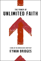 """The Power of Unlimited Faith"" by Kynan Bridges"