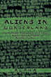 'Aliens in Wonderland' Renews Marketing Push for 2014