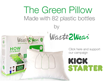Waste2Wear® Launches the Green Pillow on Kickstarter