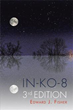 Author Edward J. Fisher publishes 'In-KO-8 Trilogy, 3rd Edition'
