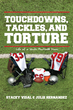 "Julie Hernandez and Stacey Vidal's first book ""Touchdowns, Tackles, and Torture – Life of a Youth Football Mom"" is a reflective and insightful look inside youth sports."