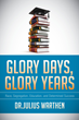 """Julius Feliciano Warthen's First Book """"Glory Days, Glory Years"""" Is a..."""