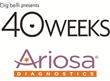 Ariosa Diagnostics Partners with Big Belli on Groundbreaking Pregnancy Documentary 40 Weeks