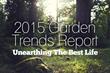 Garden Media's 2015 Garden Trends Report: Unearthing the Good Life