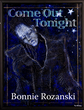 "Hard Sci-Fi From a Neuroscience Angle: Rozanski's ""Come Out Tonight"" (June 1, 2015 from Bitingduck Press)"