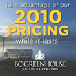 BC Greenhouse Builders Announces Last Chance for 2010 Pricing