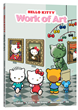 In HELLO KITTY: WORK OF ART, art is all around, and Hello Kitty and her friends know exactly where to find it!