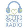 TisBest Philanthropy's New Podcast, Better World Radio, Launches Today