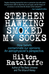 Stephen Hawking Smoked My Socks No Black Holes Hilton Ratcliffe Theory of Everything
