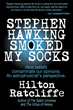 """Stephen Hawking Smoked My Socks"" Sparks Controversy in Science World"