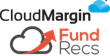 CloudMargin and Fund Recs Partner to Offer Integrated Cloud Based...