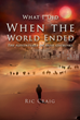 "Ric Craig's First Book ""What I Did When the World Ended - The..."