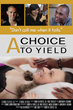A Choice to Yield Movie