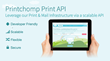 Printchomp Print API / Mail API - The best SDK/API for print.